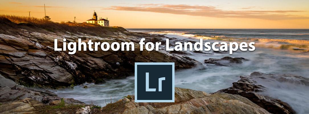 Lightroom for Landscapes - video course